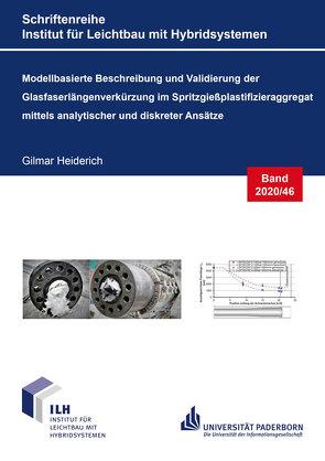 Modellbasierte Beschreibung und Validierung der Glasfaserlängenverkürzung im Spritzgießplastifizieraggregat mittels analytischer und diskreter Ansätze von Heiderich,  Gilmar