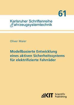 Modellbasierte Entwicklung eines aktiven Sicherheitssystems für elektrifizierte Fahrräder von Maier,  Oliver