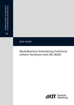 Modellbasierte Entwicklung funktional sicherer Hardware nach ISO 26262 von Adler,  Nico