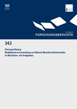 Modellbasierte Entwicklung von Mensch-Maschine-Schnittstellen im Maschinen- und Anlagenbau von Richter,  Christoph