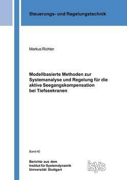 Modellbasierte Methoden zur Systemanalyse und Regelung für die aktive Seegangskompensation bei Tiefseekranen von Richter,  Markus