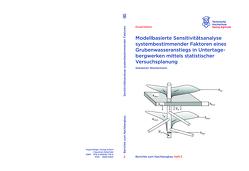 Modellbasierte Sensitivitätsanalyse systembestimmender Faktoren eines Grubenwasseranstiegs in Untertageberwerken mittels statistischer Versuchsplanung von Westermann,  Sebastian