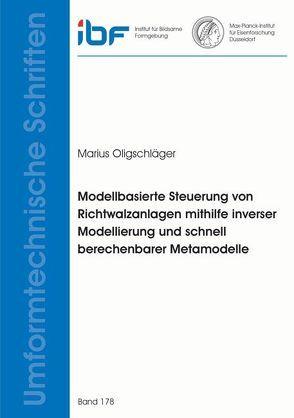Modellbasierte Steuerung von Richtwalzanlagen mithilfe inverser Modellierung und schnell berechenbarer Metamodelle von Oligschläger,  Marius Rainer