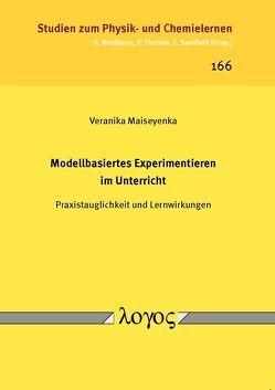 Modellbasiertes Experimentieren im Unterricht von Maiseyenka,  Veranika