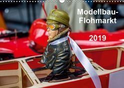 Modellbau -Flohmarkt 2019 (Wandkalender 2019 DIN A3 quer) von Kislat,  Gabriele