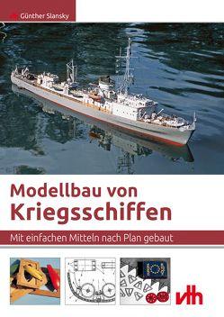 Modellbau von Kriegsschiffen von Slansky,  Günther