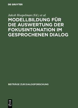 Modellbildung für die Auswertung der Fokusintonation im gesprochenen Dialog von Hoepelman,  Jakob, Machate,  Joachim