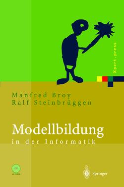 Modellbildung in der Informatik von Broy,  Manfred, Steinbrüggen,  Ralf