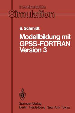 Modellbildung mit GPSS-FORTRAN Version 3 von Schmidt,  Bernd