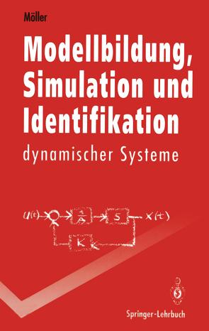 Modellbildung, Simulation und Identifikation dynamischer Systeme von Möller,  Dietmar P.F.