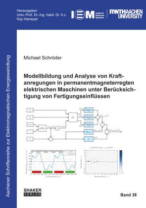 Modellbildung und Analyse von Kraftanregungen in permanentmagneterregten elektrischen Maschinen unter Berücksichtigung von Fertigungseinflüssen von Schroeder,  Michael