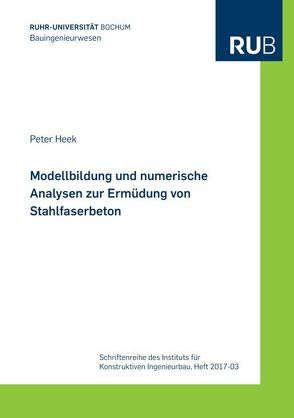 Modellbildung und numerische Analysen zur Ermüdung von Stahlfaserbeton von Heek,  Peter