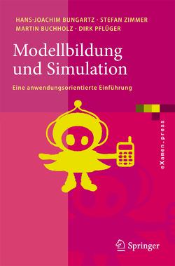 Modellbildung und Simulation von Buchholz,  Martin, Bungartz,  Hans-Joachim, Pflüger,  Dirk, Zimmer,  Stefan