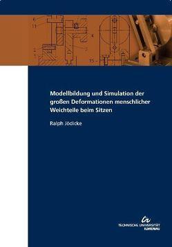 Modellbildung und Simulation der großen Deformationen menschlicher Weichteile beim Sitzen von Jödicke,  Ralph