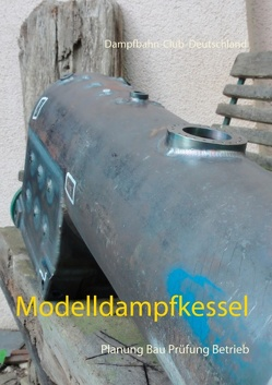 Modelldampfkessel von DBC-D,  Dampfbahnclub Deutschland