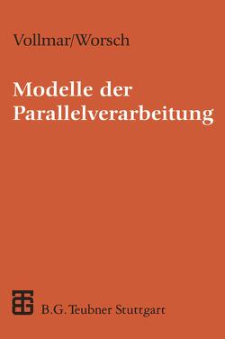 Modelle der Parallelverarbeitung von Vollmar,  Roland, Worsch,  Thomas