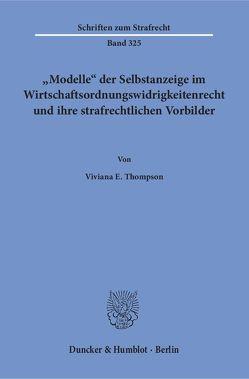 »Modelle« der Selbstanzeige im Wirtschaftsordnungswidrigkeitenrecht und ihre strafrechtlichen Vorbilder. von Thompson,  Viviana E.