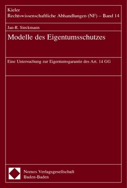 Modelle des Eigentumsschutzes von Sieckmann,  Jan-R.