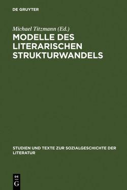 Modelle des literarischen Strukturwandels von Titzmann,  Michael