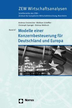 Modelle einer Konzernbesteuerung für Deutschland und Europa von Oestreicher,  Andreas, Scheffler,  Wolfram, Spengel,  Christoph, Wellisch,  Dietmar
