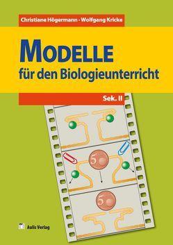 Modelle für den Biologieunterricht – Sekundarbereich II – Band 2