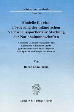 Modelle für eine Förderung der inländischen Nachwuchssportler zur Stärkung der Nationalmannschaften. von Conzelmann,  Ruben