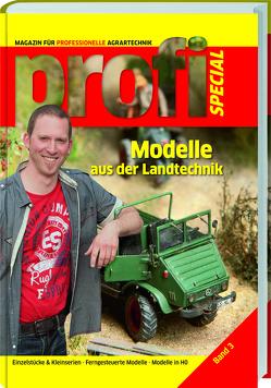 Modelle Landtechnik 3 von profi - Das Magazin für Agartechnik