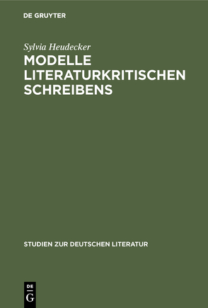 Modelle literaturkritischen Schreibens von Heudecker,  Sylvia