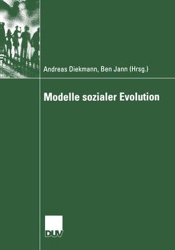 Modelle sozialer Evolution von Diekmann,  Andreas, Jann,  Ben