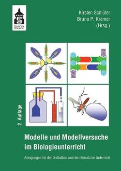 Modelle und Modellversuche für den Biologieunterricht von Kremer,  Bruno P., Schlüter,  Kirsten