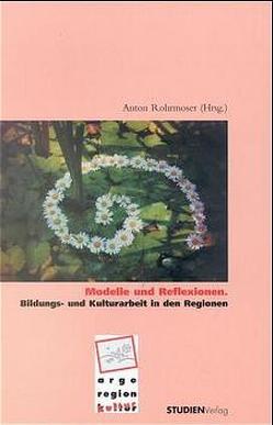Modelle und Reflexionen von Rohrmoser,  Anton