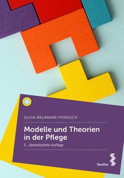 Modelle und Theorien in der Pflege von Neumann-Ponesch,  Silvia