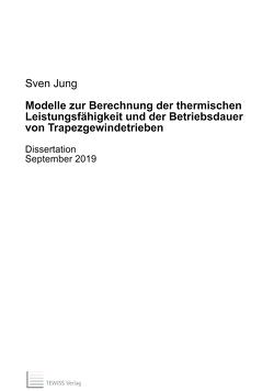 Modelle zur Berechnung der thermischen Leistungsfähigkeit und der Betriebsdauer von Trapezgewindetrieben von Jung,  Sven