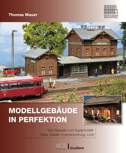 Modellgebäude in Perfektion von Maurer,  Thomas