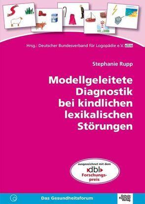 Modellgeleitete Diagnostik bei kindlichen lexikalischen Störungen von Rupp,  Stephanie
