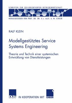 Modellgestütztes Service Systems Engineering von Klein,  Ralf, Scheer,  Prof. Dr. Dr. h.c. mult. A.-W.
