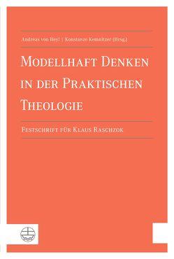 Modellhaftes Denken in der Praktischen Theologie von Kemnitzer,  Konstanze Evangelia, von Heyl,  Andreas