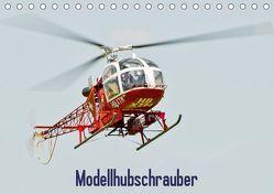 Modellhubschrauber / CH-Version (Tischkalender 2019 DIN A5 quer) von Selig,  Bernd