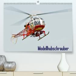 Modellhubschrauber (Premium, hochwertiger DIN A2 Wandkalender 2021, Kunstdruck in Hochglanz) von Selig,  Bernd