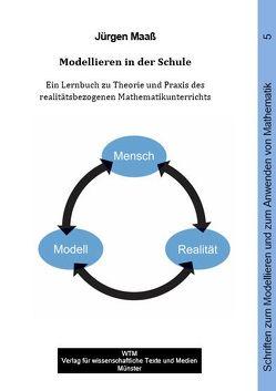 Modellieren in der Schule von Maaß,  Jürgen