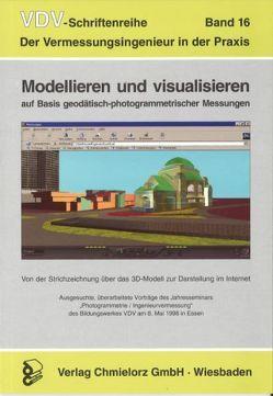 Modellieren und visualisieren auf Basis geodätisch-photogrammetrischer Messungen von Klemp,  Dieter