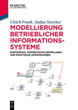 Modellierung betrieblicher Informationssysteme von Frank,  Ulrich, Strecker,  Stefan