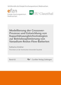 Modellierung der Crossover-Prozesse und Entwicklung von Kapazitatsausgleichsstrategien zur Betriebsoptimierung von Vanadium-Redox-Flow-Batterien von Schafner,  Katharina