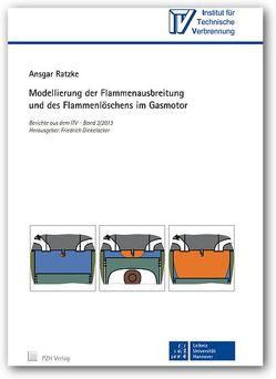 Modellierung der Flammenausbreitung und des Flammenlöschens im Gasmotor von Dinkelacker,  Friedrich, Ratzke,  Ansgar