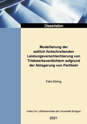 Modellierung der zeitlich fortschreitenden Leistungsverschlechterung von Triebwerksverdichtern aufgrund der Ablagerung von Partikeln von Döring,  Felix