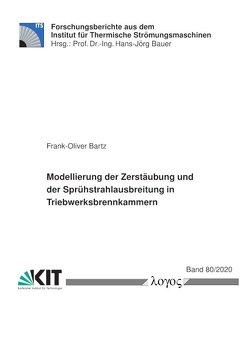 Modellierung der Zerstäubung und der Sprühstrahlausbreitung in Triebwerksbrennkammern von Bartz,  Frank-Oliver