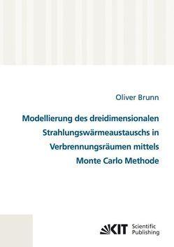 Modellierung des dreidimensionalen Strahlungswärmeaustauschs in Verbrennungsräumen mittels Monte Carlo Methode von Brunn,  Oliver
