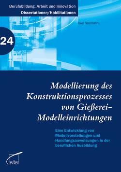 Modellierung des Konstruktionsprozesses von Gießerei-Modelleinrichtungen von Neumann,  Uwe