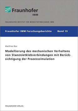 Modellierung des mechanischen Verhaltens von Stanznietklebverbindungen mit Berücksichtigung der Prozesssimulation. von Bier,  Matthias Helmut