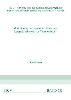 Modellierung des thermo-mechanischen Langzeitverhaltens von Thermoplasten von Küsters,  Klaus
